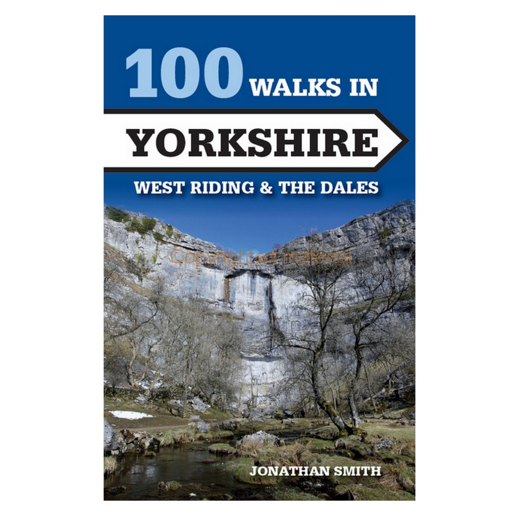 100 Walks in Yorkshire - West Riding & The Dales
