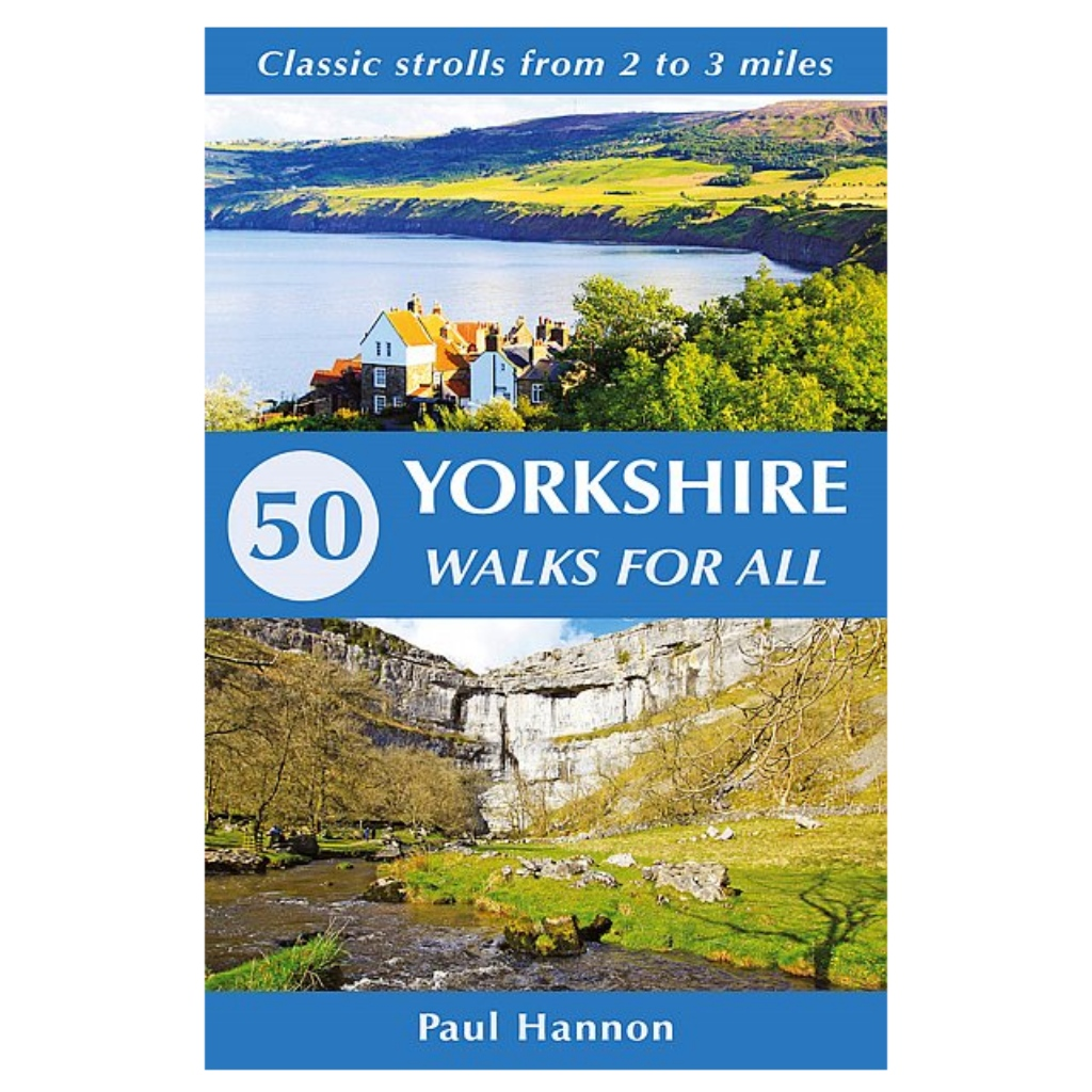 50 Yorkshire Walks For All - Classic Strolls From 2 to 3 Miles