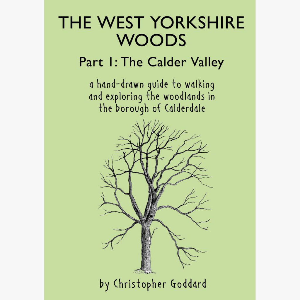 The West Yorkshire Woods Part 1 - The Calder Valley by Christopher Goddard